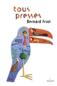 Bernard Friot - Histoires pressées Tome 6 : Tous pressés.