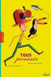 Bernard Friot - Histoires pressées  : Tous pressés.