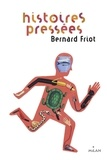 Bernard Friot - Histoires pressées.