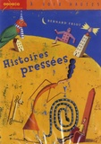 Bernard Friot - Histoires pressées. 1 CD audio