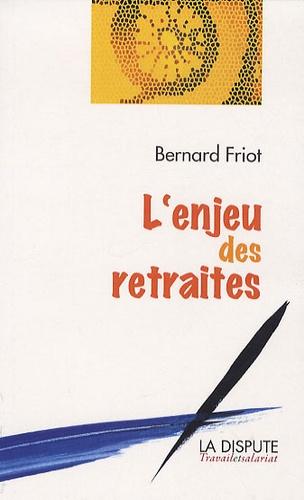 Bernard Friot - L'enjeu des retraites.
