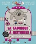 Bernard Friot et Violaine Leroy - La fabrique à histoires - Avec un jeu de cartes, un plateau de jeu, un catalogue,.