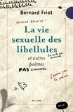 Bernard Friot - La vie sexuelle des libellules et autres poèmes - Et autres poèmes.