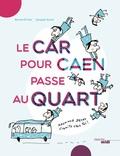 Bernard Friot et Jacques Azam - Le car pour Caen passe au quart.