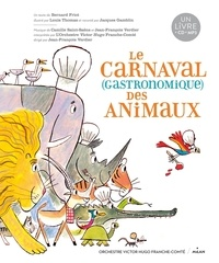 Bernard Friot et Louis Thomas - Le carnaval gastronomique des animaux. 1 CD audio
