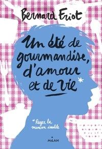 Bernard Friot - Les romans ateliers, Tome 02 - Un été de gourmandise, d'amour et de vie.