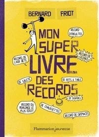 Bernard Friot - Mon super livre des records.