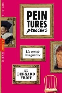 Bernard Friot - Peintures pressées.