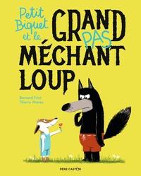 Bernard Friot et Thierry Manès - Petit Biquet et le grand pas méchant loup.