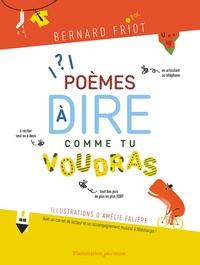 Bernard Friot - Poèmes à dire comme tu voudras.