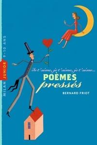 Bernard Friot - Poèmes pressés - Je t'aime, je t'aime, je t'aime....