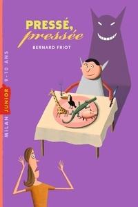 Bernard Friot - Pressé, pressée.