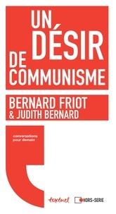 Bernard Friot et Judith Bernard - Un désir de communisme.