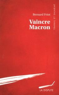 Rechercher et télécharger des ebooks Vaincre Macron par Bernard Friot (French Edition) DJVU 9782843032899