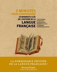Bernard Fripiat - 3 minutes pour comprendre 50 moments-clés de l'histoire de la langue francaise.