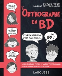 Bernard Fripiat et Laurent Petitguillaume - L'orthographe en bd.