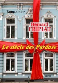 Bernard Fripiat - Le siècle des Pardase.