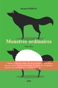 Bernard Fripiat - Monstres ordinaires.