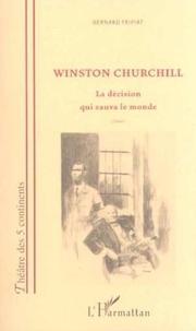 Bernard Fripiat - Winston churchill - la decision qui sauva le monde.