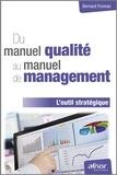 Bernard Froman - Du manuel qualité au manuel de management - L'outil stratégique.