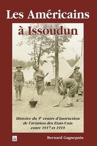 Bernard Gagnepain - Les Américains à Issoudun.
