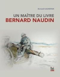 Bernard Gagnepain - Un maître du Livre, Bernard Naudin.