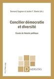 Bernard Gagnon et Jackie F Steele - Concilier démocratie et diversité - Essais de théorie politique.