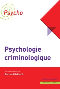 Bernard Gaillard - Psychologie criminologique.