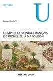 Bernard Gainot - L'empire colonial français de Richelieu à Napoléon (1630-1810).
