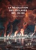 Bernard Gainot - La Révolution des esclaves - Haïti, 1763-1803.