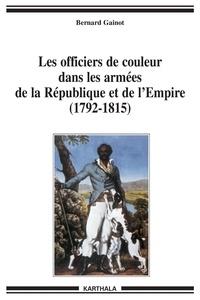 Bernard Gainot - Les officiers de couleur dans les armées de la République et de l'Empire (1792-1815) - De l'esclavage à la condition militaire dans les Antilles françaises.