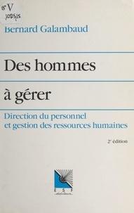 Bernard Galambaud - Des hommes à gérer - Direction du personnel et gestion des ressources humaines.