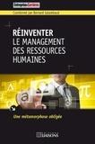 Bernard Galambaud - Réinventer le management des ressources humaines - Une métamorphose obligée.