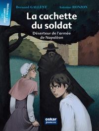 Bernard Gallent - La cachette du soldat - Déserteur de l'armée de Napoléon.
