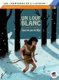 Bernard Gallent - Le loup blanc dans les pas de Niho.
