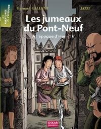 Bernard Gallent et  Jazzi - Les jumeaux du Pont-Neuf.