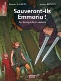 Bernard Gallent et Antoine Ronzon - Sauveront-ils Emmoria ? - Au temps des Gaulois.