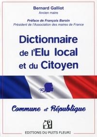 Bernard Galliot - Dictionnaire de l'élu local et du citoyen - Commune & République.