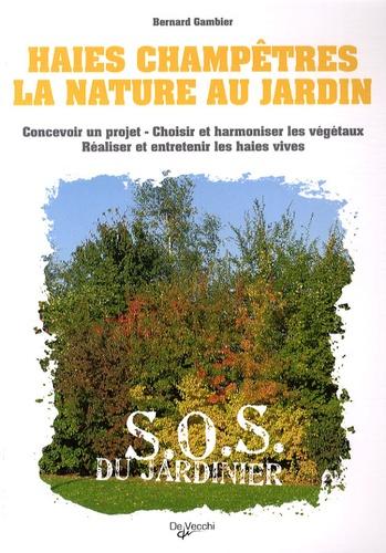 Bernard Gambier - Haies champêtres - La nature au jardin.