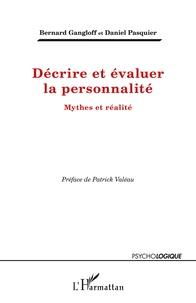Bernard Gangloff et Daniel Pasquier - Décrire et évaluer la personnalité - Mythes et réalité.