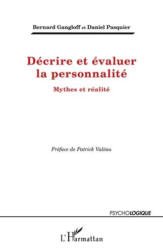 Décrire et évaluer la personnalité. Mythes et réalité