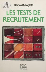 Bernard Gangloff et Michel Picar - Les tests de recrutement.