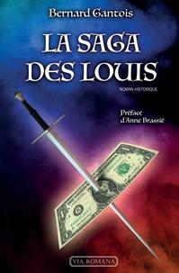 Bernard Gantois - La saga des Louis.