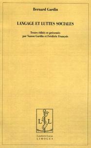 Bernard Gardin - Langage et luttes sociales.