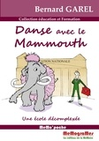Bernard Garel - Danse avec le mammouth - Une école décomplexée.