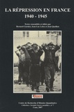 Bernard Garnier et Jean-Luc Leleu - La répression en France 1940-1945 - Actes du colloque international, 8, 9 et 10 décembre 2005, Mémorial de Caen.
