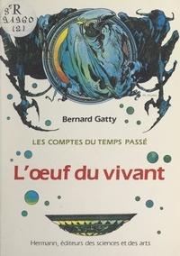 Bernard Gatty et Marc Taraskoff - Les comptes du temps passé (2) - L'œuf du vivant.