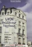 Bernard Gauthiez - Lyon, entre Bellecour et Terreaux - Architecture et urbanisme au XIXe siècle.