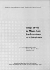 Bernard Gauthiez et Elisabeth Zadora-Rio - Village et ville au Moyen Age : les dynamiques morphologiques en 2 volumes : Tome 1, Textes ; Tome 2, Plans.