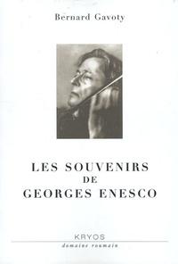 Bernard Gavoty - Les souvenirs de Georges Enesco.